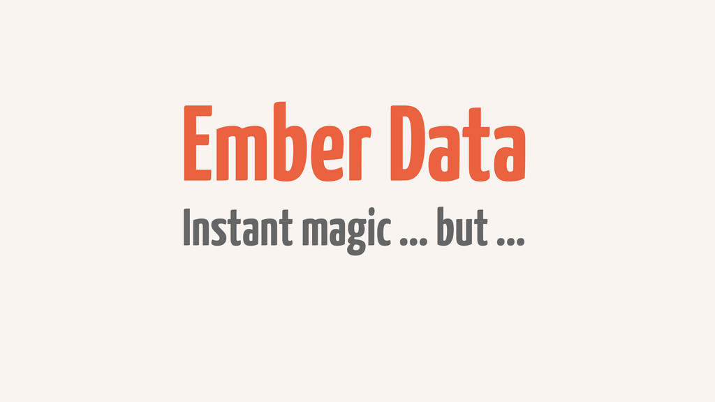 Ember Data Instant magic ... but ...