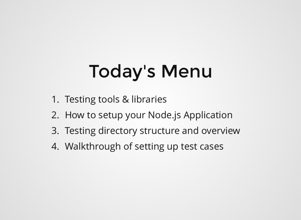 Today's Menu 1. Testing tools & libraries 2. Ho...