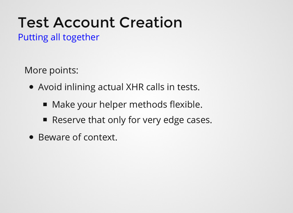 Test Account Creation Putting all together More...