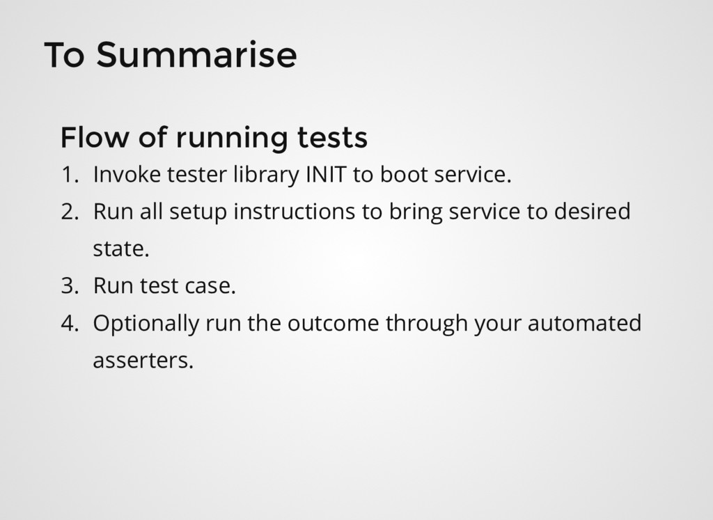 To Summarise 1. Invoke tester library INIT to b...