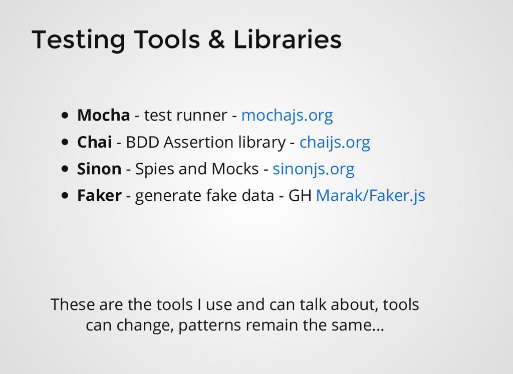 Testing Tools & Libraries Mocha - test runner -...