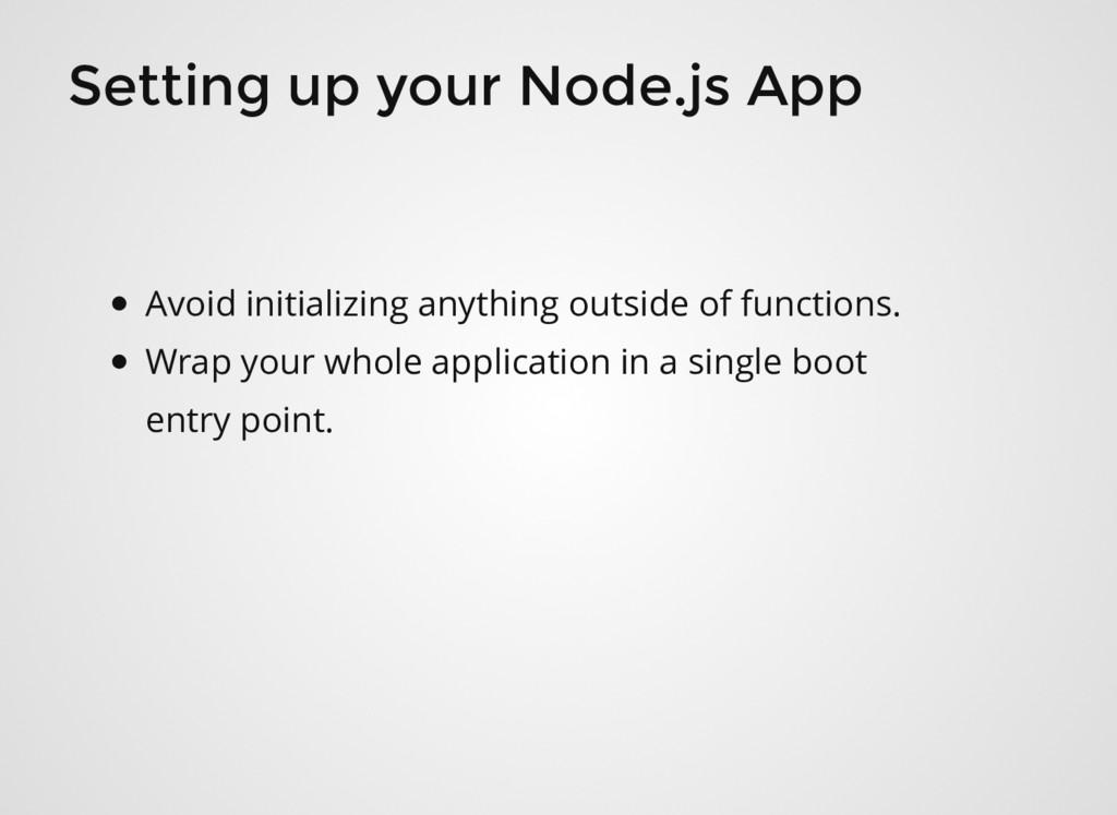 Setting up your Node.js App Avoid initializing ...