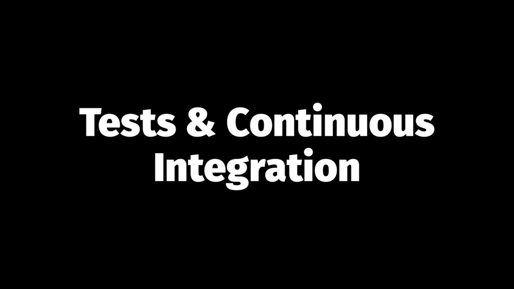 Tests & Continuous Integration