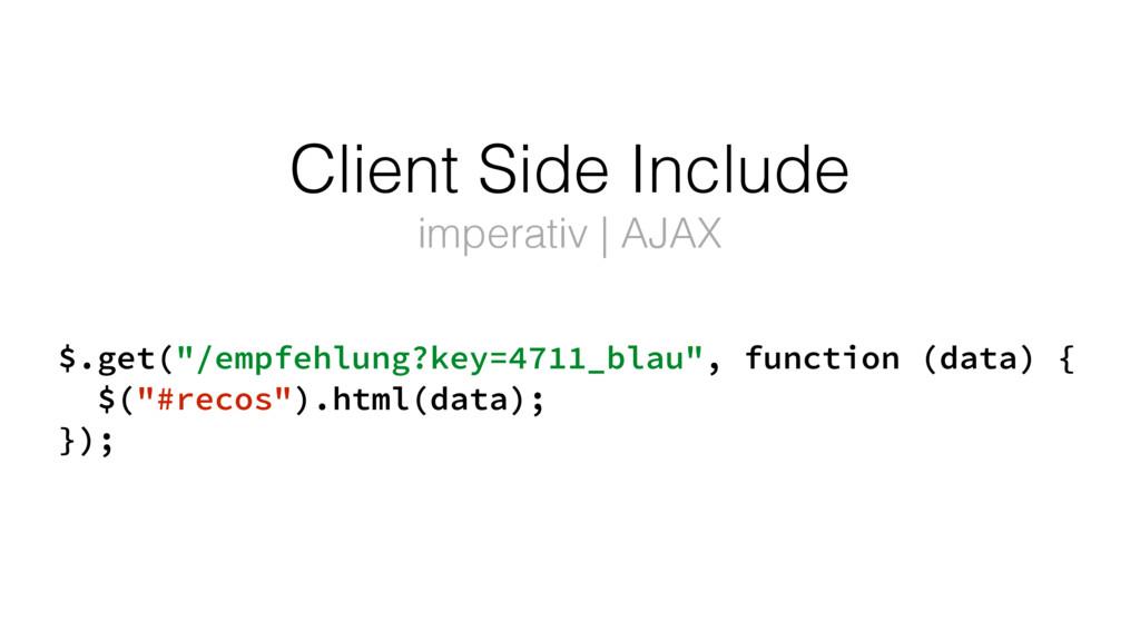 """$.get(""""/empfehlung?key=4711_blau"""", function (da..."""