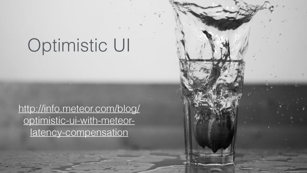 Optimistic UI http://info.meteor.com/blog/ opti...