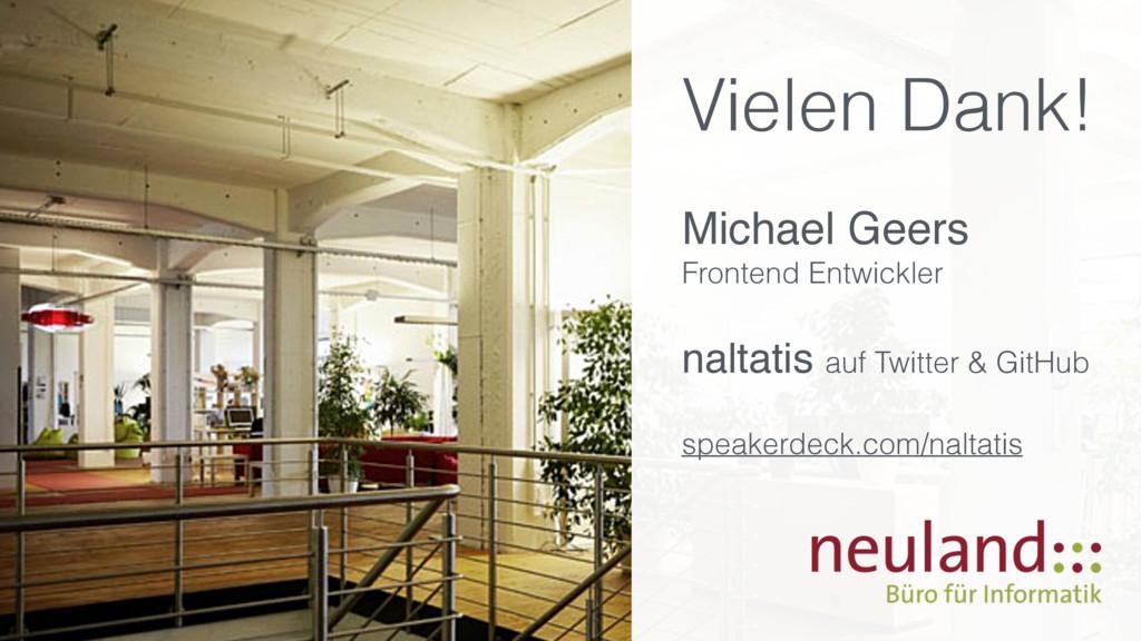 Vielen Dank! Michael Geers Frontend Entwickler ...