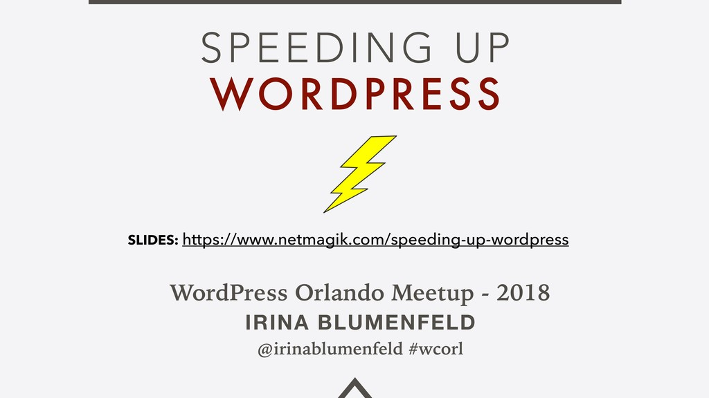 SPEEDING UP WORDPRESS WordPress Orlando Meetup ...