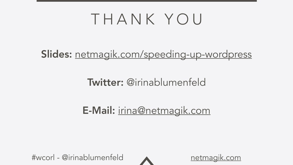 #wcorl - @irinablumenfeld netmagik.com T H A N ...
