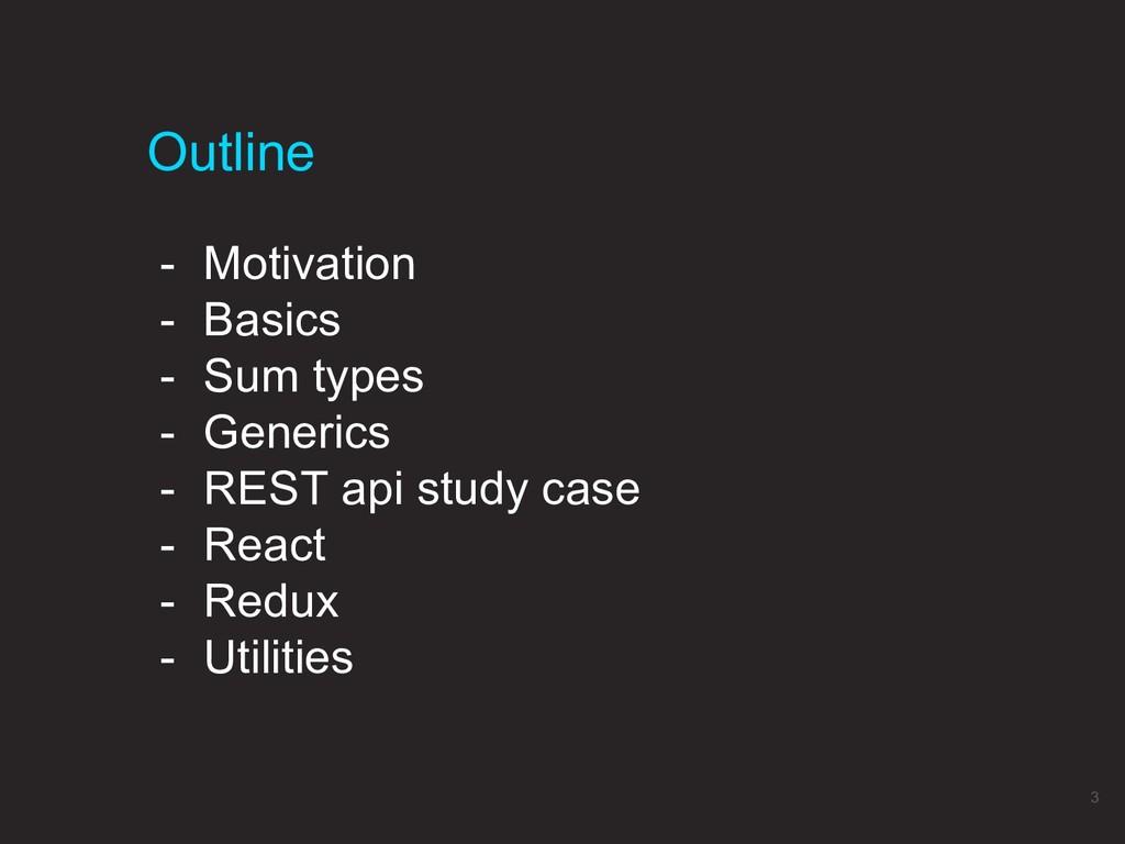 - Motivation - Basics - Sum types - Generics - ...