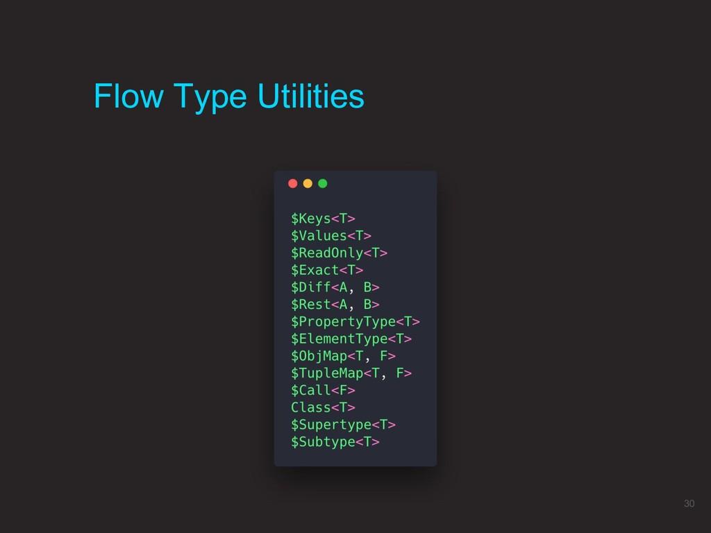 Flow Type Utilities 30