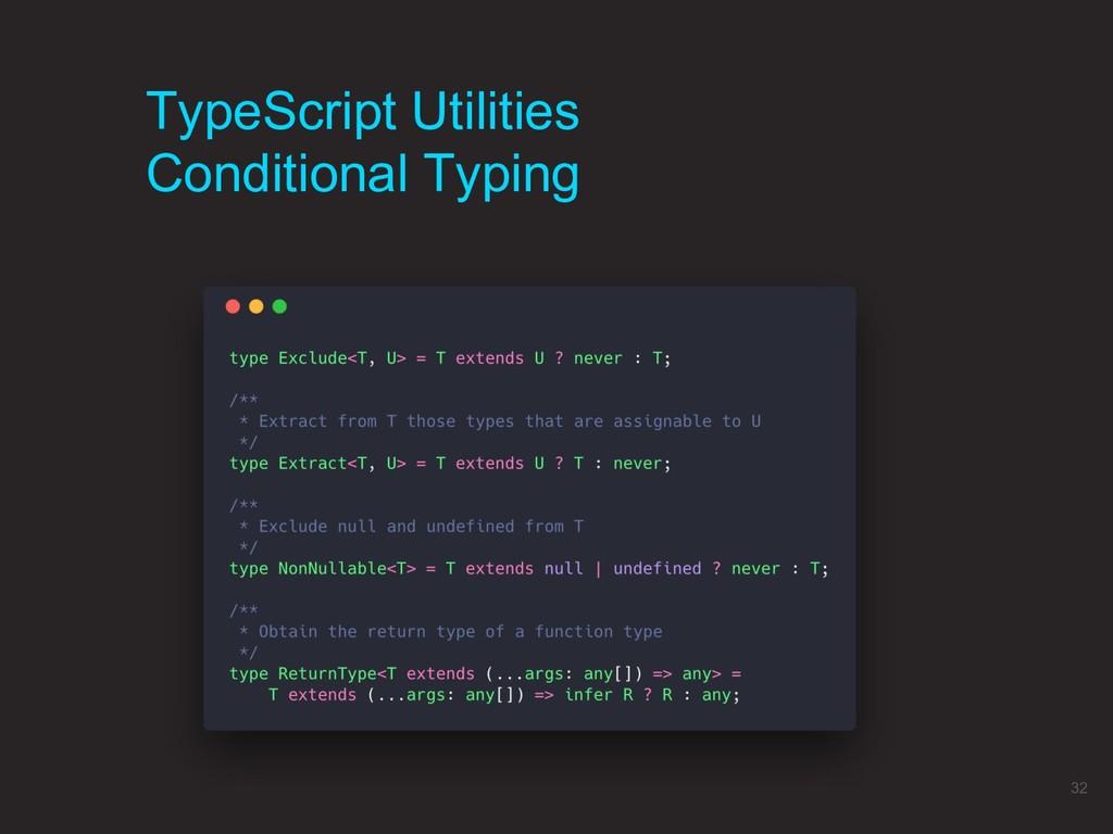 TypeScript Utilities Conditional Typing 32