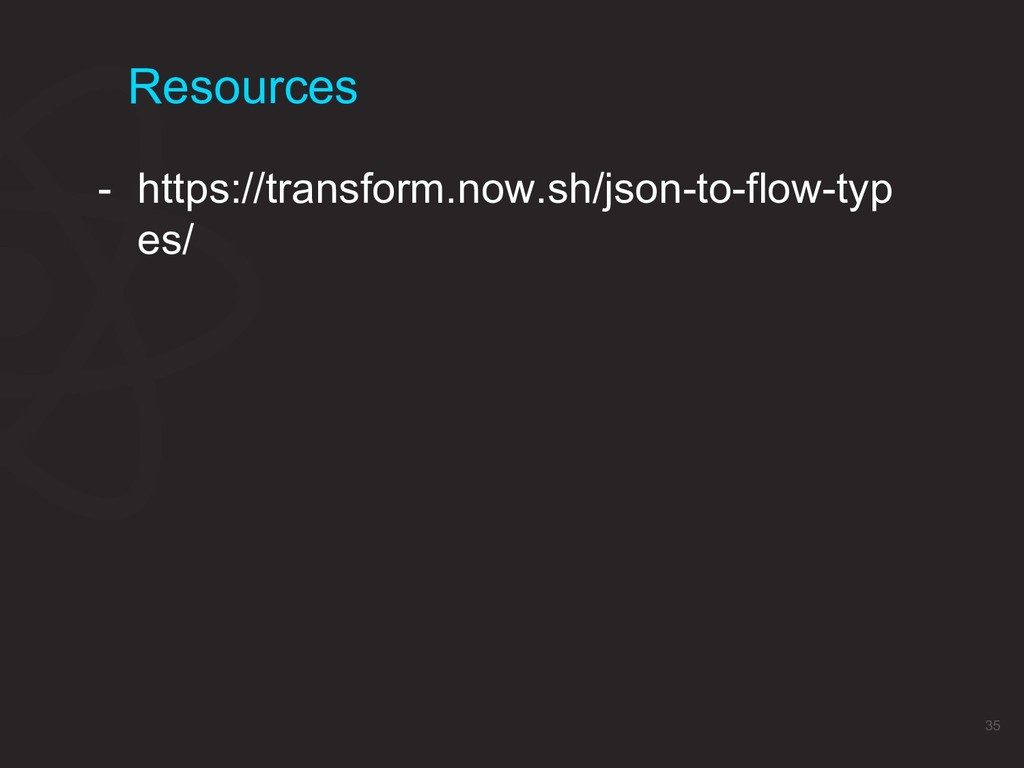 Resources 35 - https://transform.now.sh/json-to...