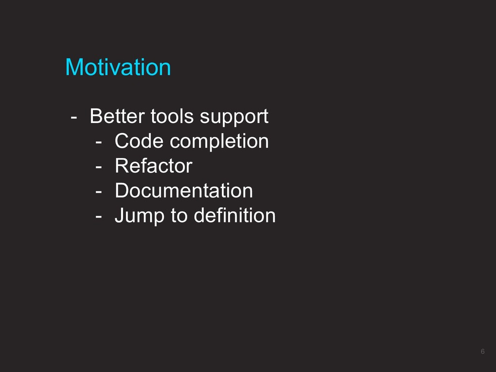 - Better tools support - Code completion - Refa...