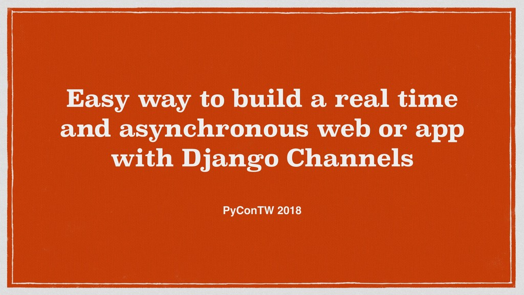 Easy way to build a real time and asynchronous ...