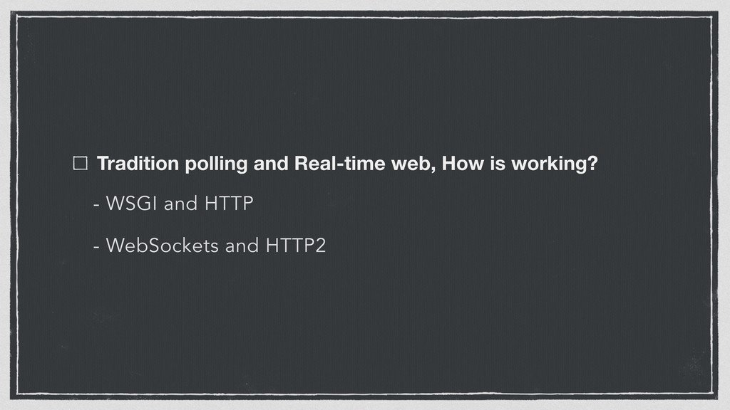 Tradition polling and Real-time web, How is wor...