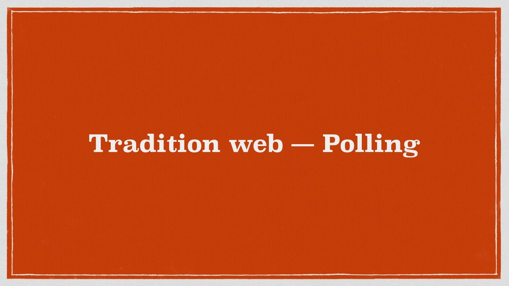 Tradition web — Polling
