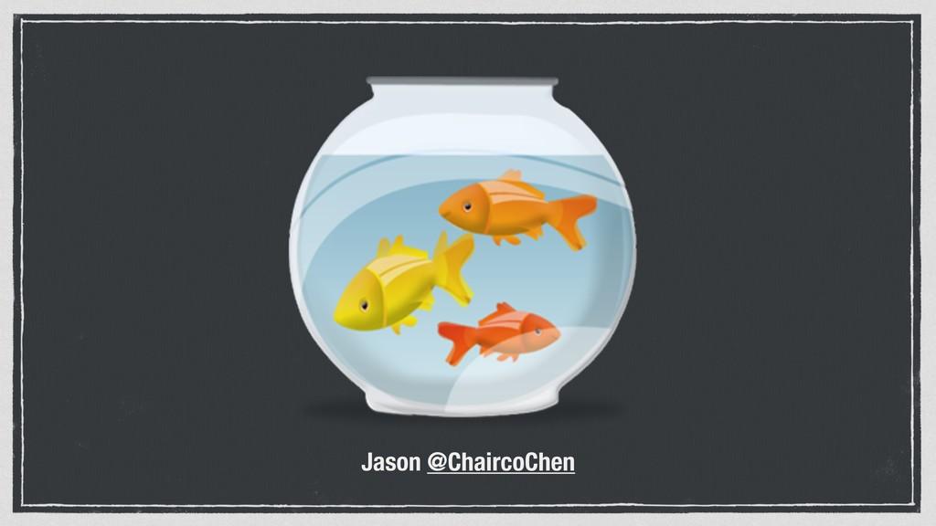 Jason @ChaircoChen