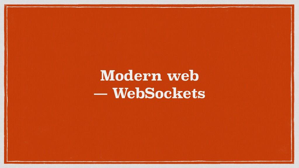 Modern web — WebSockets