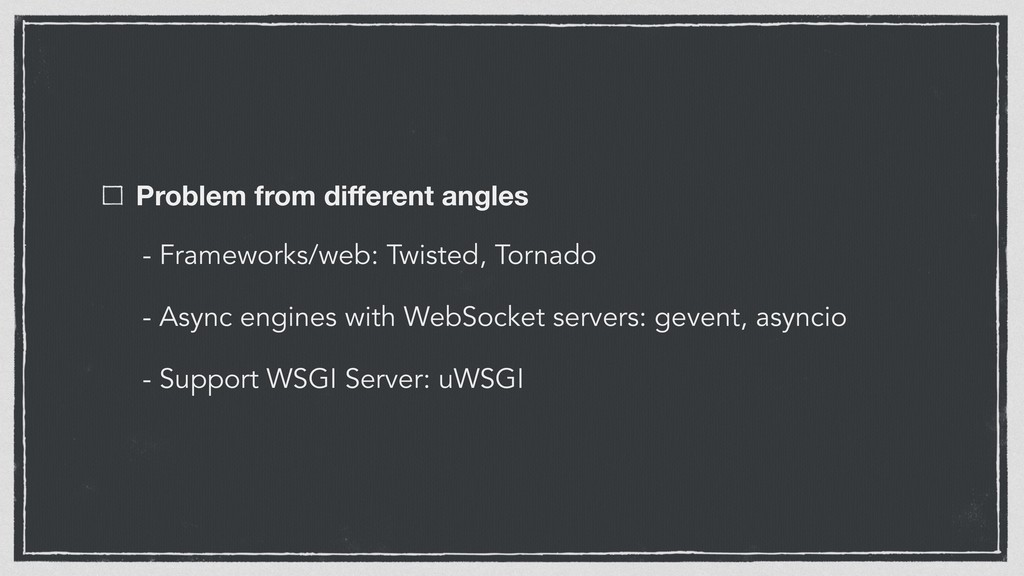 Problem from different angles - Frameworks/web: ...