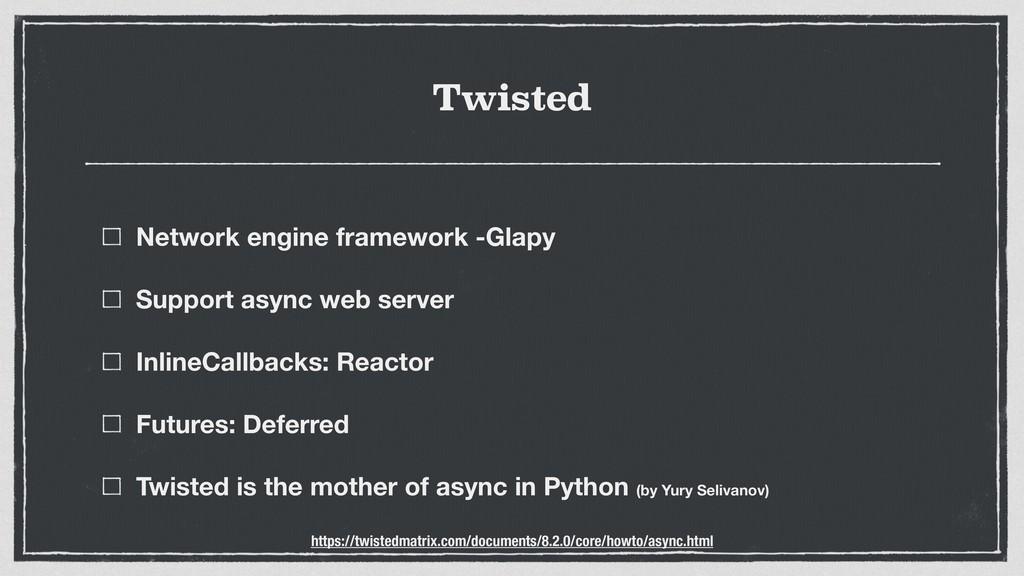Twisted Network engine framework -Glapy Support...