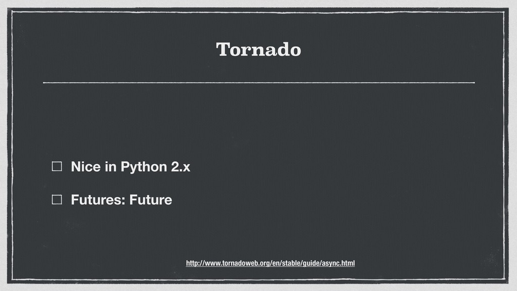 Tornado Nice in Python 2.x Futures: Future http...