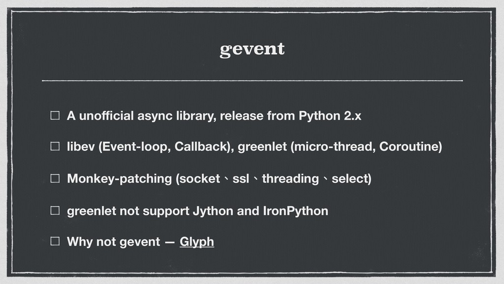 gevent A unofficial async library, release from P...