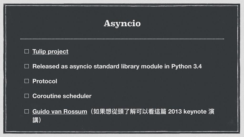 Asyncio Tulip project Released as asyncio stand...