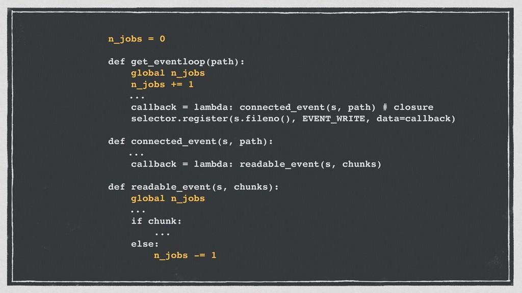 n_jobs = 0 def get_eventloop(path): global n_jo...