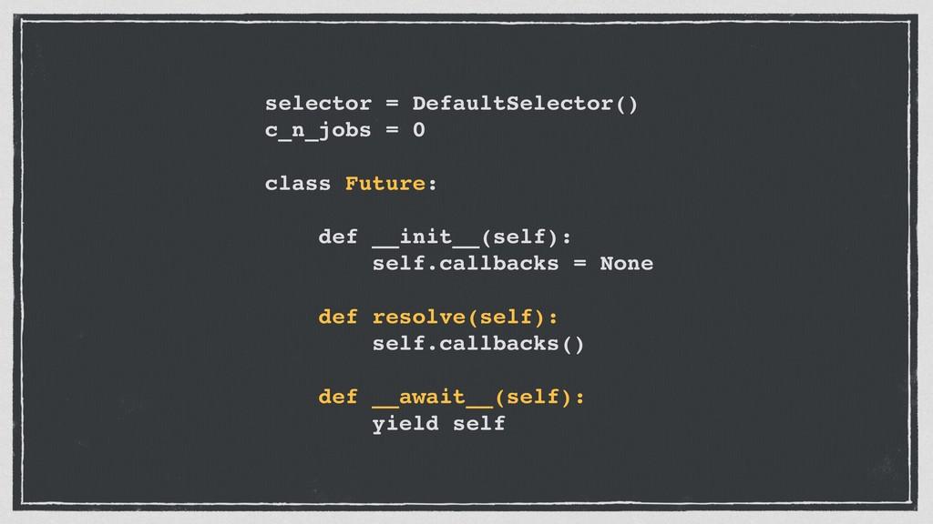 selector = DefaultSelector() c_n_jobs = 0 class...