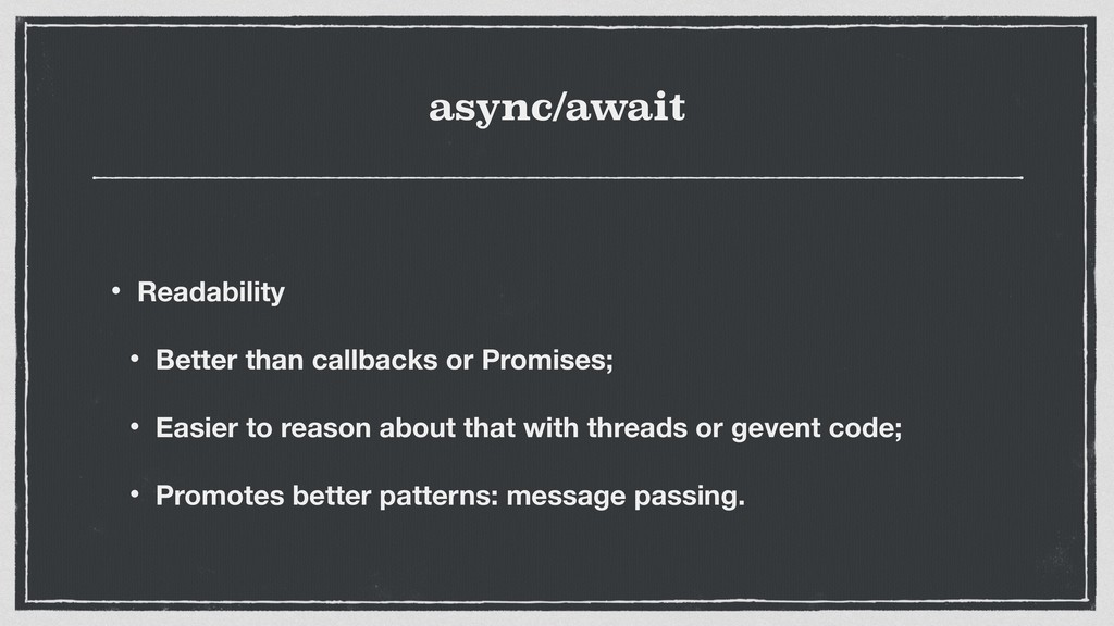 async/await • Readability • Better than callbac...