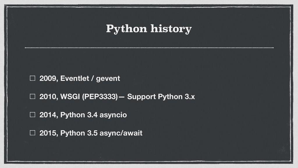 Python history 2009, Eventlet / gevent 2010, WS...