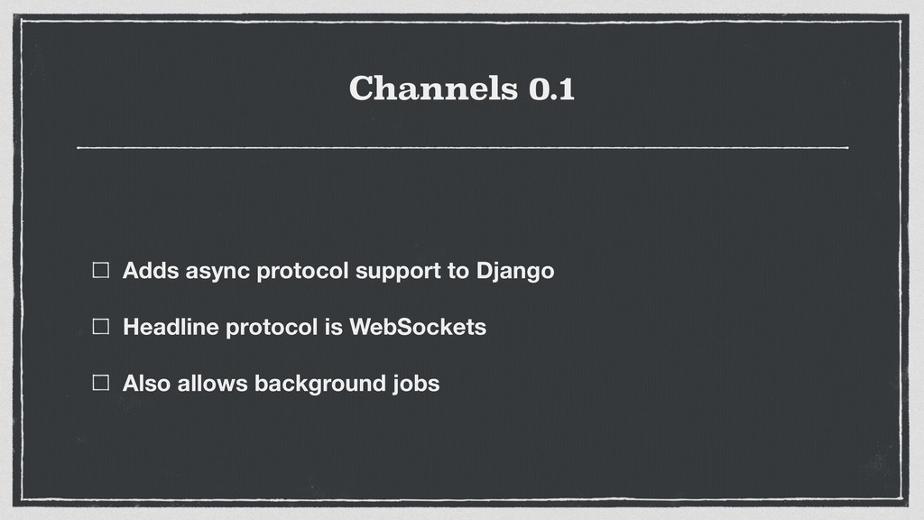 Channels 0.1 Adds async protocol support to Dja...
