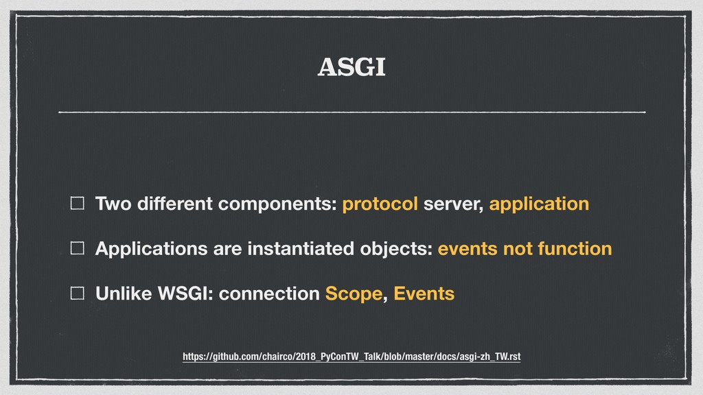 ASGI Two different components: protocol server, ...