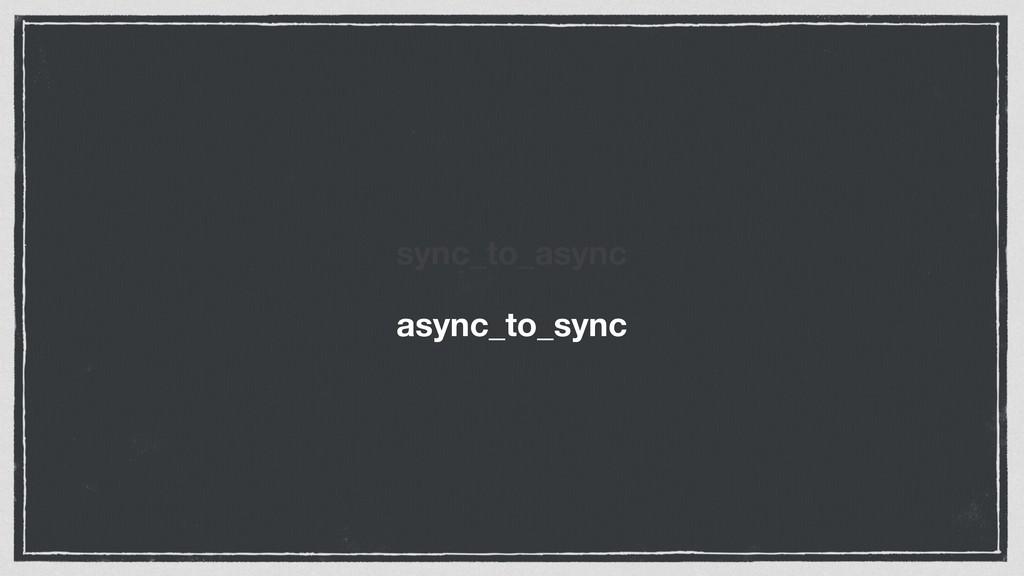 sync_to_async async_to_sync