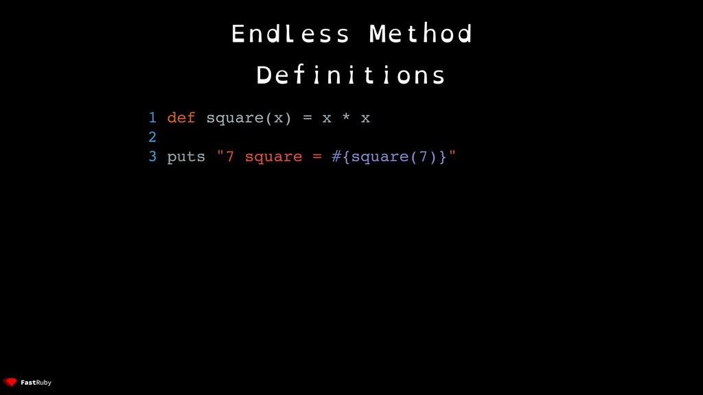 Endless Method Definitions 1 def square(x) = x ...