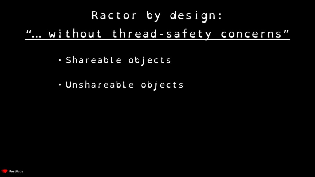 """Ractor by design: """"… without thread-safety conc..."""