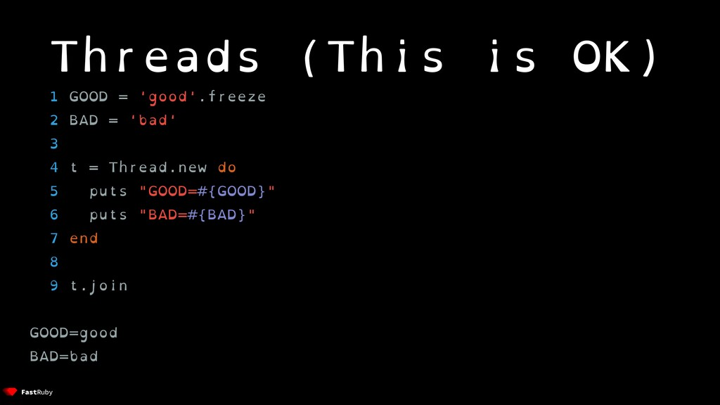 Threads (This is OK) 1 GOOD = 'good'.freeze 2 B...