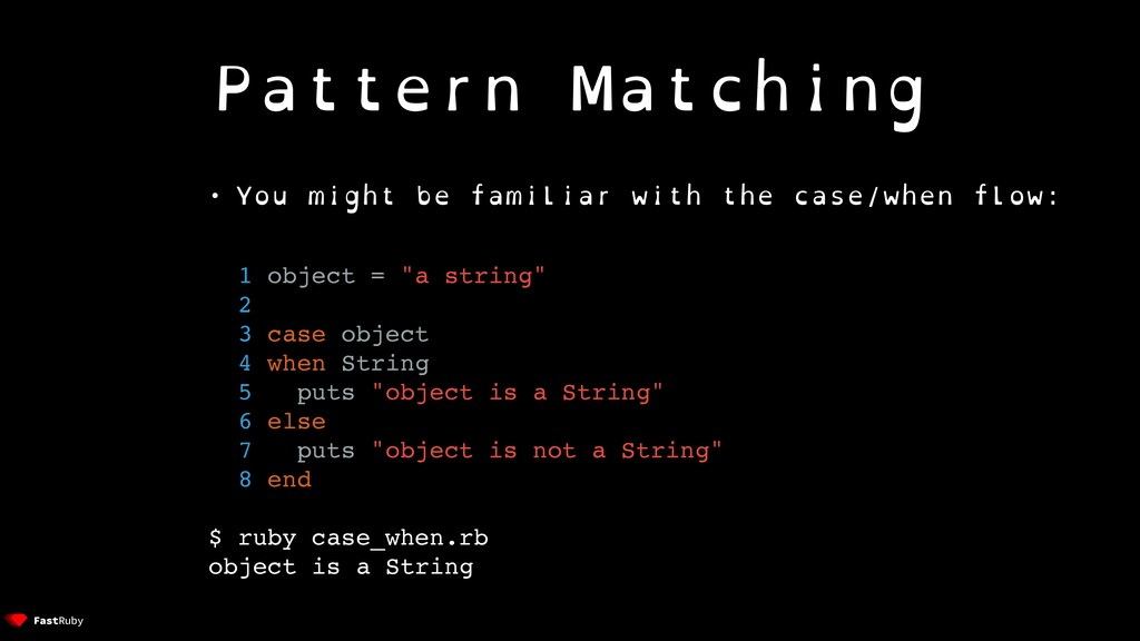 Pattern Matching • You might be familiar with t...