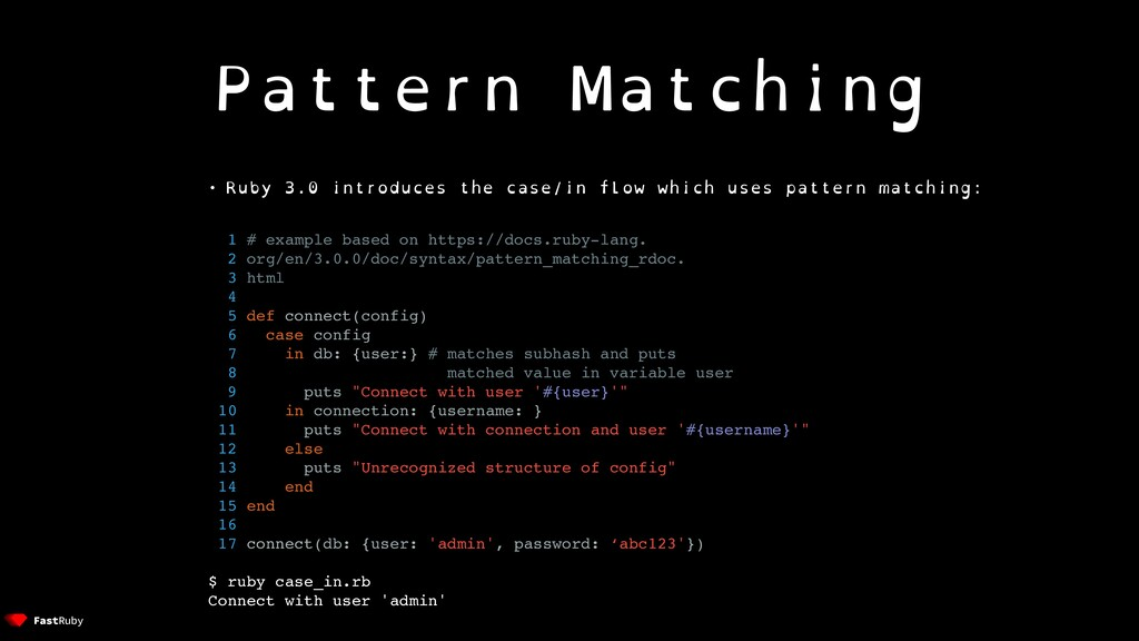 Pattern Matching • Ruby 3.0 introduces the case...