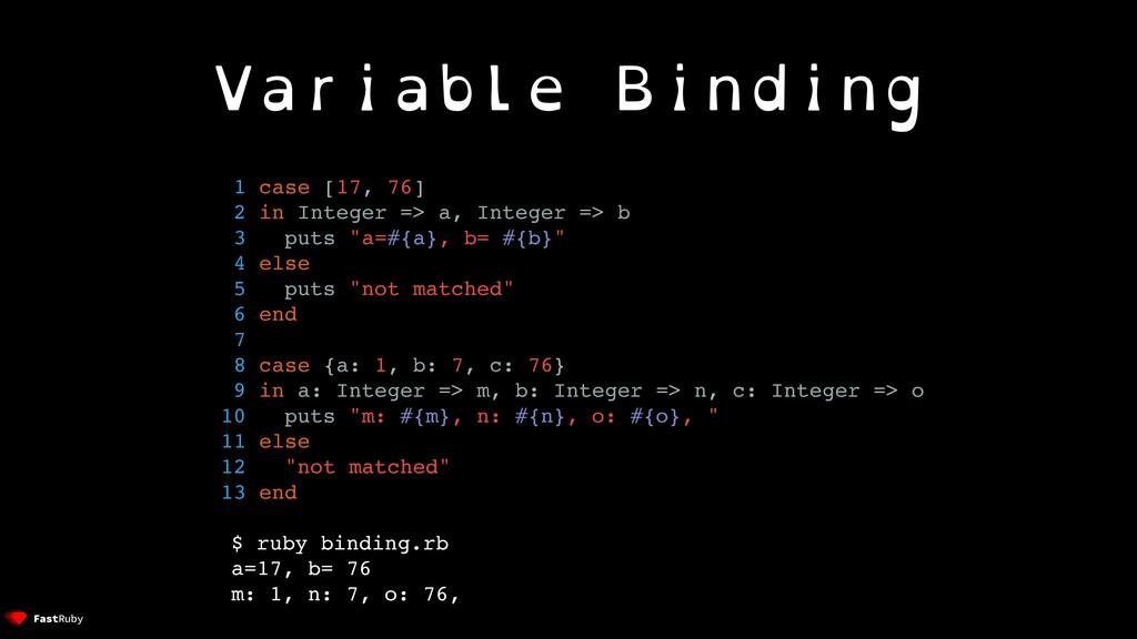 Variable Binding 1 case [17, 76] 2 in Integer =...