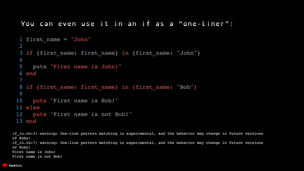 """You can even use it in an if as a """"one-liner"""": ..."""