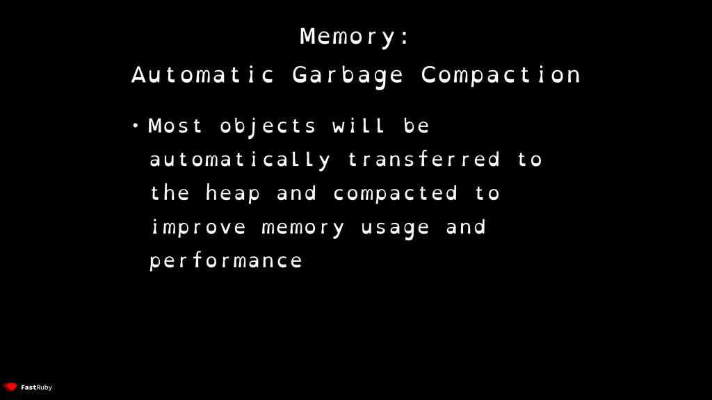 Memory: Automatic Garbage Compaction • Most obj...