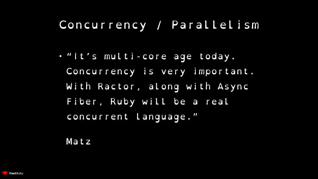 """Concurrency / Parallelism • """"It's multi-core ag..."""