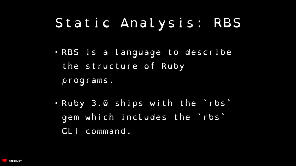 Static Analysis: RBS • RBS is a language to des...