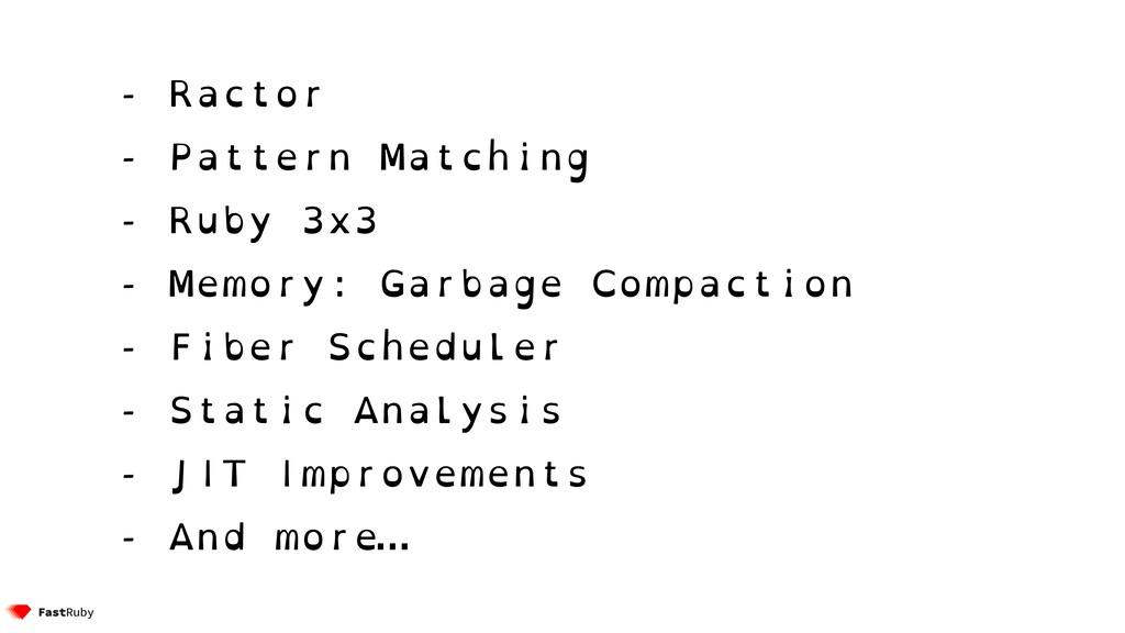 - Ractor - Pattern Matching - Ruby 3x3 - Memory...