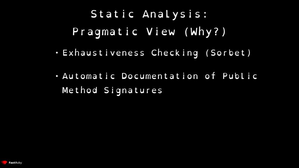 Static Analysis: Pragmatic View (Why?) • Exhaus...