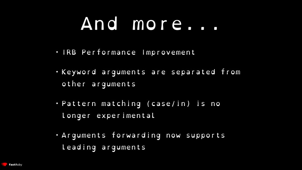 And more... • IRB Performance Improvement • Key...