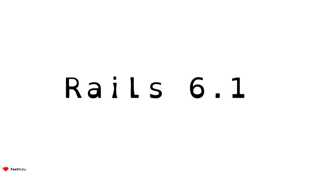 Rails 6.1
