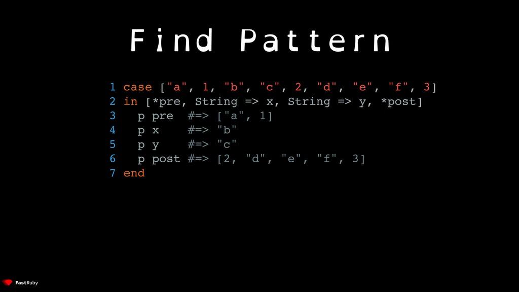 "Find Pattern 1 case [""a"", 1, ""b"", ""c"", 2, ""d"", ..."