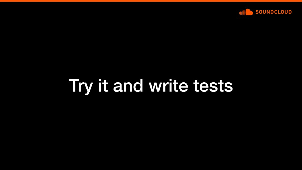 Try it and write tests